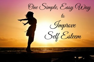 One Simple, Easy Way to Improve Self Esteem